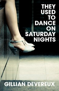 They Used to Dance on Saturday Nights by Gillian Devereux